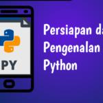 Persiapan dan Pengenalan Python