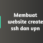 Membuat website create ssh dan vpn