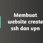 Membuat website create ssh dan vpn
